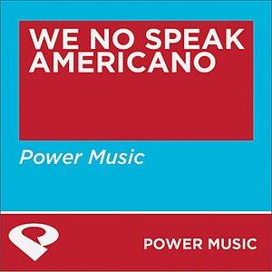 Image for 'We No Speak Americano - Single'