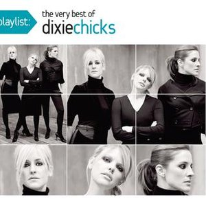 Image for 'Playlist: The Very Best Of The Dixie Chicks'