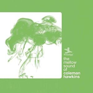 Image for 'The Mellow Sound Of Coleman Hawkins'