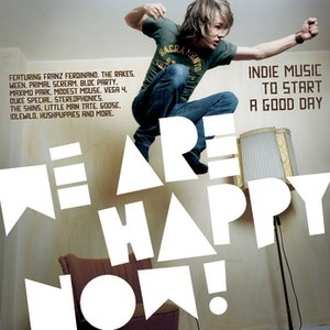 Image for 'We Are Happy Now - Indie Music To Start A Good Day'