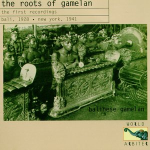 Image for 'The Roots Of Gamelan- the first recordings - Bali, 1928 New York, 1941'