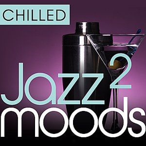 Image for 'Chilled Jazz Moods 2 - 40 Essential Timeless Grooves'