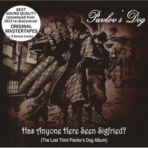 Image for 'Has Anyone Here Seen Sigfried (Original Mastertapes + Bonus)'