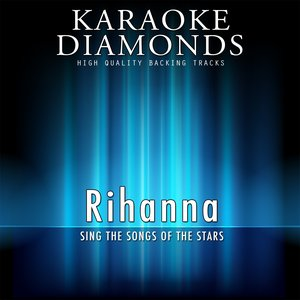 Bild für 'Rihanna - The Best Songs (feat. Calvin Harris, Drake, Nicki Minaj, Slash) [Sing the Songs of Rihanna]'