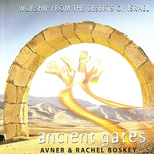 Image for 'Ancient Gates - Worship from the Deserts of Israel'