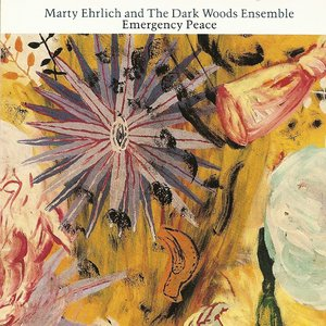 Image for 'Marty Ehrlich's Dark Woods Ensemble: Emergency Peace'