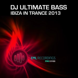 Image for 'Dj Ultimate Bass - Ibiza in Trance 2013 (Original Mix)'
