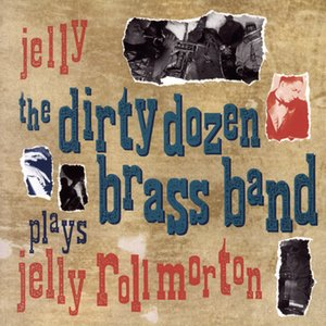 Image for 'Jelly (The Dirty Dozen Brass Band Plays Jelly Roll Morton'