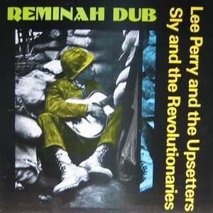Image for 'Sly & The Revolutionaries / Reminah dub'