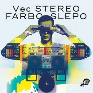 Bild för 'Stereo Farbo Slepo'