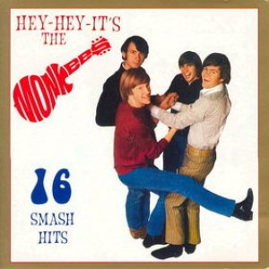 Image for 'Hey Hey It's The Monkees - 16 Smash Hits'