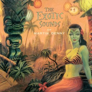 Imagen de 'The Exotic Sounds Of Martin Denny'