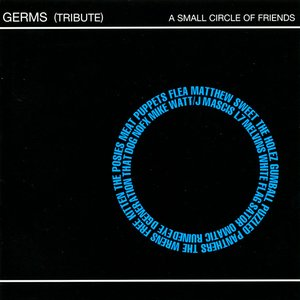 Image for 'A Small Circle of Friends: A Germs Tribute'