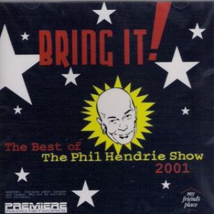 Imagem de 'Bring It! The Best Of The Phil Hendrie Show 2001'