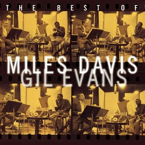 Image for 'The Best Of Miles Davis & Gil Evans'