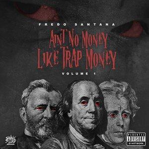 Image for 'Ain't No Money Like Trap Money (Vol. 1)'