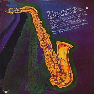 Immagine per 'Dance To The Disco Sax Of Monk Higgins'