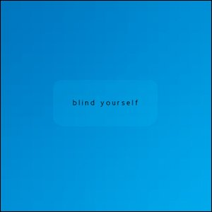 Image for 'Blind Yourself'