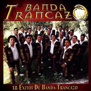 Image for '18 Exitos de Banda Trancazo'