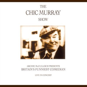 Image for 'The Chic Murray Show'