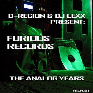 Image for 'D-Region and DJ Lexx Present: Furious Records - The Analog Years'
