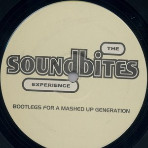 Image for 'The Soundbites Experience: Bootlegs for a Mashed Up Generation'