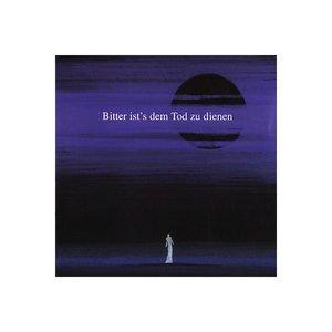 Image for 'Bitter Ists Dem Tod Zu Dienen'