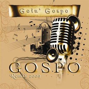 Image for 'Gospo Remix 09 - Goin' Gospo'