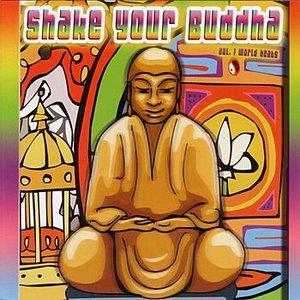 Bild för 'Shake Your Buddha Vol. 1 - World Beats'