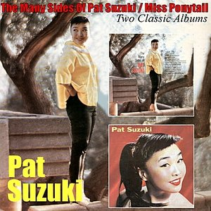 Image for 'The Many Sides of Pat Suzuki/ Miss Ponytail'