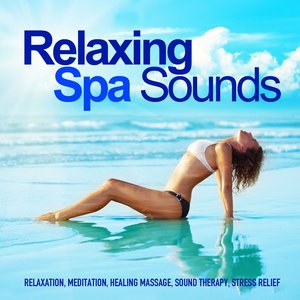 Image for 'Relaxing Spa Sounds (Gentle Instrumental Music and Pure Nature Sounds for Relaxation, Meditation, Healing Massage, Sound Therapy, Stress Relief, Good Sleep)'