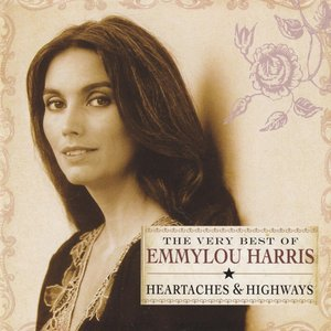 Image for 'The Very Best of Emmylou Harris: Heartaches & Highways'