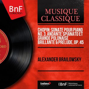 Image for 'Chopin: Sonate pour piano No. 3, Andante spianato et Grande polonaise brillante & Prélude, Op. 45 (Mono Version)'