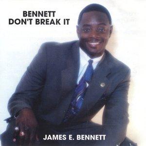 Image for 'Bennett Don't Break It'
