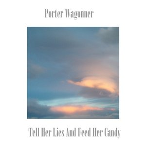 Image for 'Tell Her Lies and Feed Her Candy'