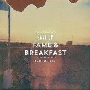 Image for 'Gave Up Fame and Breakfast'