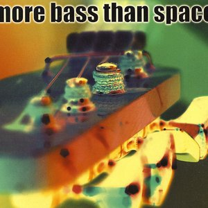 Image for 'More Bass Than Space'