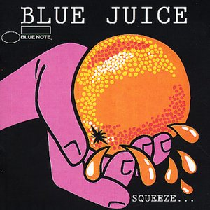 Image for 'Blue Juice: Squeeze...'