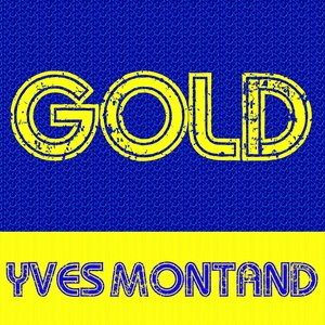 Image for 'Gold: Yves Montand'