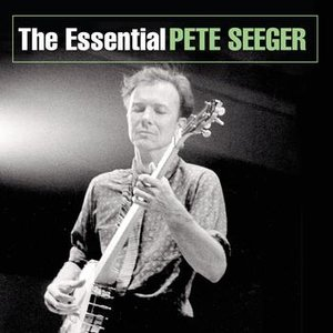 Image for 'The Essential Pete Seeger'