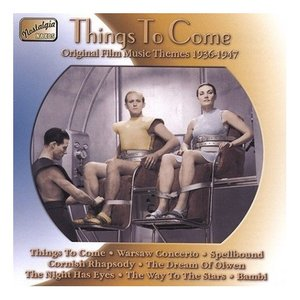 Bild för 'ORIGINAL FILM MUSIC THEMES: Things to Come (1936-1947)'