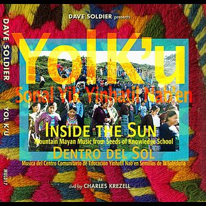 Image for 'Yol K'u: Inside the Sun (Mayan Mountain Music)'