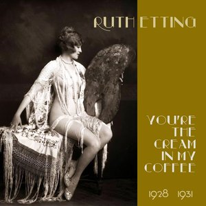 Image for 'You're the Cream in My Coffee (Original Recordings 1928 -1931)'