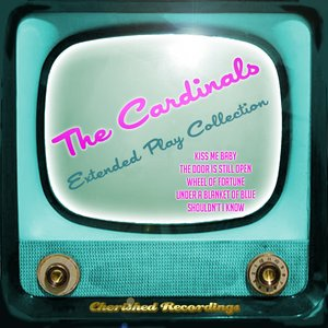 Image for 'The Cardinals - The Extended Play Collection'
