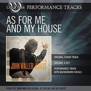 Image for 'As For Me And My House (Performance Track)'