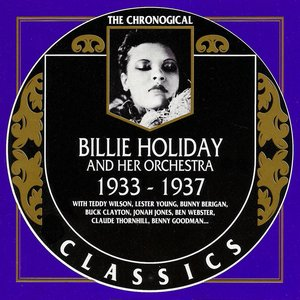 Image for 'The Chronological Classics: Billie Holiday and Her Orchestra 1933-1937'