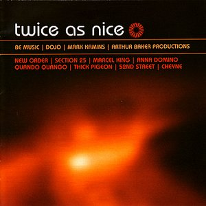 Image for 'Twice As Nice : Be Music / Dojo / Kamins / Baker Productions'