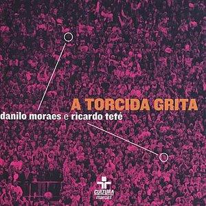 Image for 'A torcida grita'