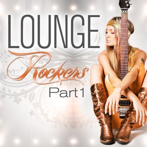 Image for 'Lounge Rockers, Part 1 (Great Rock Chill Out, Sunset Bar Lounge and Hotel Island Downtempo Diamonds)'