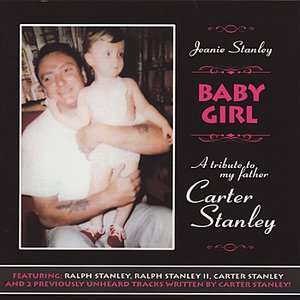 Image for 'Baby Girl: A Tribute To Carter Stanley'